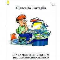 """""""Lineamenti di diritto del lavoro giornalistico"""": disponibile online il nuovo libro del direttore FNSI Giancarlo Tartaglia"""